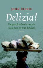 Delizia! - John Dickie (ISBN 9789026325502)