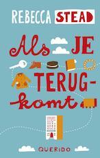 Als je terugkomt - Rebecca Stead (ISBN 9789045114293)