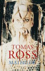 Mathilde - Tomas Ross (ISBN 9789023464662)