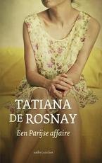 Een Parijse affaire - Tatiana de Rosnay (ISBN 9789026331275)