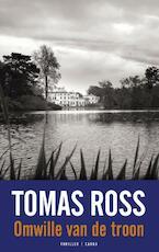 Omwille van de troon - Tomas Ross (ISBN 9789023462910)