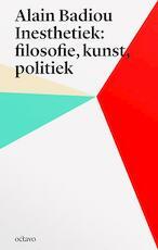Alain Badiou's inesthetica: filosofie, kunst, politiek - Alain Badiou (ISBN 9789490334123)
