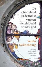 De schoonheid en de troost van een wereldbeeld zonder God - Waldo Swijnenburg (ISBN 9789460038075)