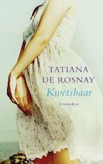 Kwetsbaar - Tatiana de Rosnay (ISBN 9789047201786)