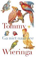 Ga niet naar zee - Tommy Wieringa (ISBN 9789023485636)