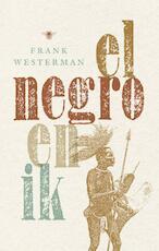 El negro en ik - Frank Westerman (ISBN 9789023489313)