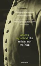Het verhaal van een leven - Aharon Appelfeld (ISBN 9789026320552)