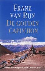 De gouden capuchon - F. van Rijn, Frank van Rijn (ISBN 9789038917290)