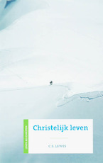 Christelijk leven - C.S. Lewis (ISBN 9789043513562)