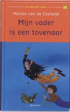 Mijn vader is een tovenaar - Marion van de Coolwijk (ISBN 9789026125812)