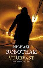 Vuurvast - Michael Robotham (ISBN 9789023459033)