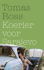 Koerier voor Sarajevo - Tomas Ross (ISBN 9789023477433)