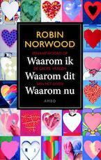Waarom ik, waarom dit, waarom nu - Robin Norwood (ISBN 9789026327797)