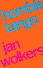 Horrible Tango - Jan Wolkers