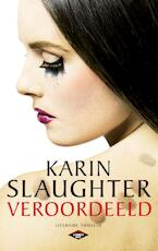 Veroordeeld - Karin Slaughter (ISBN 9789023487548)