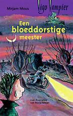 Een bloeddorstige meester - Mirjam Mous
