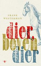 Dier, bovendier - Frank Westerman (ISBN 9789023479871)