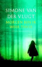 Morgen ben ik weer thuis - Simone van der Vlugt (ISBN 9789041424143)