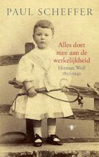 Alles doet mee aan de werkelijkheid - Paul Scheffer (ISBN 9789023472643)