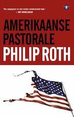 Amerikaanse pastorale - Philip Roth (ISBN 9789023483441)