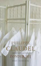 Zonder mij - Philippe Claudel (ISBN 9789023443285)