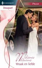 Wraak en liefde - Melanie Milburne (ISBN 9789461700131)