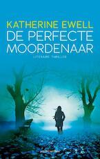 De perfecte moordenaar - Katherine Ewell (ISBN 9789041426352)