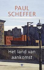 Land van aankomst - Paul Scheffer (ISBN 9789023464778)