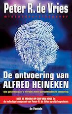 De ontvoering van Alfred Heineken - Peter R. de Vries (ISBN 9789026124471)