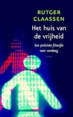 Huis van de vrijheid - Rutger Claassen (ISBN 9789026325601)