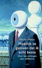 Moeilijk te geloven dat ik echt besta - Martijn Meijer (ISBN 9789026327551)