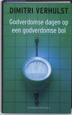 Godverdomse dagen op een godverdomse bol - Dimitri Verhulst (ISBN 9789025429539)