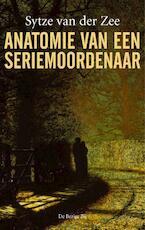 Anatomie van een seriemoordenaar - Sytze van der Zee (ISBN 9789023418948)