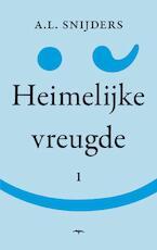 Heimelijke vreugde 1 - A.L. Snijders (ISBN 9789060057070)