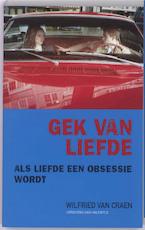 Gek van liefde - Wilfried van Craen (ISBN 9789056179649)