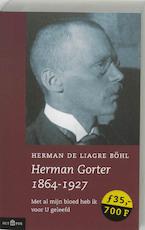 Herman Gorter 1864-1927 - Herman de Liagre Bohl (ISBN 9789025497873)