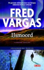 IJsmoord - Fred Vargas (ISBN 9789044535662)