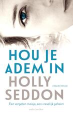 Hou je adem in - Holly Seddon (ISBN 9789026332401)