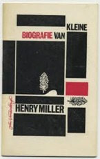 Kleine biografie van Henry Miller - John Vandenbergh (pseud. van Jan Hendrik Willem Schlamilch.)