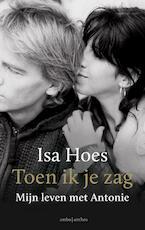 Toen ik je zag - Isa Hoes (ISBN 9789026334115)