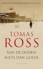 Van de doden niets dan goeds - Tomas Ross (ISBN 9789023494249)