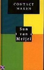 Contact maken - Sun van Meijel (ISBN 9789063254384)