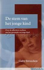 De stem van het jonge kind - Gaby Stroecken (ISBN 9789026927645)