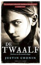 De Twaalf - Justin Cronin (ISBN 9789023425564)