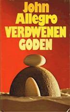 Verdwenen goden - John Allegro, P. van Loon