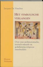 Het symbolische verlangen - Jacques de Visscher (ISBN 9789077070192)