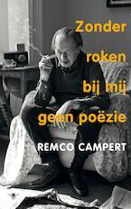 Zonder roken bij mij geen poëzie - Remco Campert