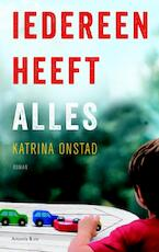 Iedereen heeft alles - Katrina Onstad (ISBN 9789047203049)