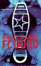 FC Dood - Bart Chabot (ISBN 9789038814520)