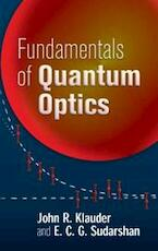 Fundamentals of Quantum Optics - John R. Klauder, E. C. G. Sudarshan (ISBN 9780486450087)